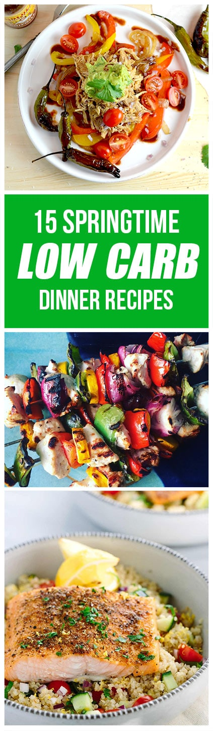 15 Delicious and Beautiful Springtime Low Carb Dinner Recipes ready for your family to enjoy.