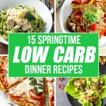 15 springtime low carb dinner recipes ready for your table in no time flat. What a wonderful recipe roundup!