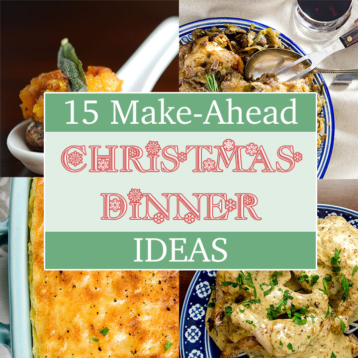Find 15 delightful make-ahead Christmas Dinner Ideas in this festive recipe roundup!