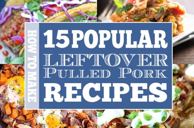 Learn how to make 15 of the most popular leftover pulled pork recipes here!