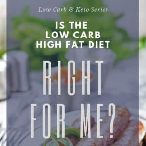 is the low carb high fat diet right for me?