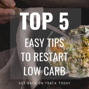 5 Tips to restart a low carb diet